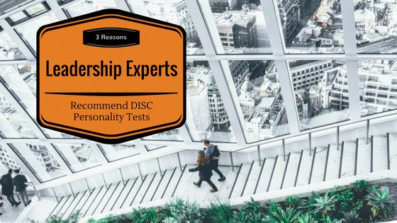 3 Reasons Leadership Experts Recommend DISC