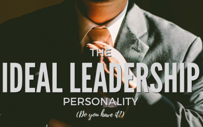 The Ideal Leadership Personality (Do you have it?)