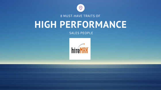 8 Must-Have Traits of High Performance Sales People